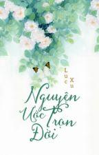 Nguyện Ước Trọn Đời- Lục Xu  by LieuNhuocNguyet0212