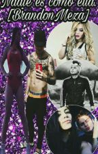 Nadie Es Como Ella [Brandon Meza &' Tu] by Yose_Bm