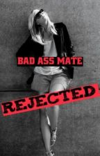 Bad Ass Mate Rejected by kyagraham