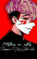 Killing me softly[Sangwoo X Seme!Reader] by Lazy-mad-hatter