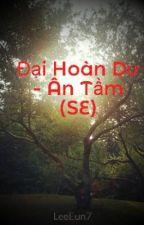 Đại Hoàn Dư - Ân Tầm (SE) by LeeEun7