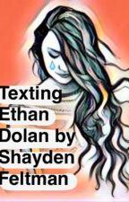 Texting Ethan Dolan by keep_calm_love_shay