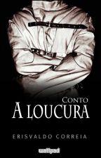 A Loucura by erisvaldo_correia
