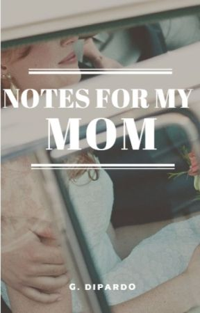notes for my mom by -SemenBritanico