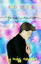 Apologize IN Forgiveness  S.C✔ by Miss_Angela12