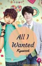 All I wanted... [KyuWook] by moonlizsky