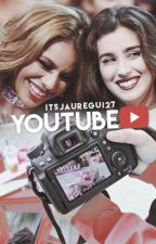 YouTube[L.M.J/D.J.H/You] by ItsJauregui27