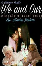 WE and Our- sequel to ARRANGED MARRIAGE by ManiniMehra