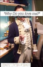 Can I be Apart of Your Narrative? [John Laurens x Reader] by HAMILTONTRASHBITCH