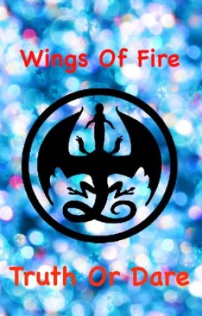 Wings Of Fire Truth Or Dare de Wings_of_Fanfic