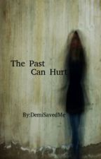 The Past Can Hurt. {Louis Tomlinson} (Complete) by DemiSavedMe