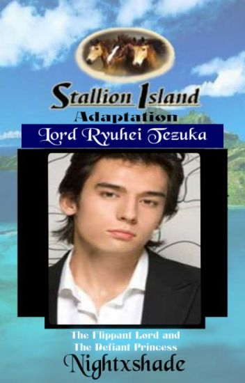 Stallion Island (Adaptation) The Flippant Lord and The Defiant Princess