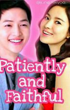 PATIENTLY AND FAITHFUL by june_kikyoo
