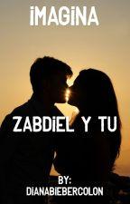 Imagina❤️ Zabdiel y tú by DianaBieberColon