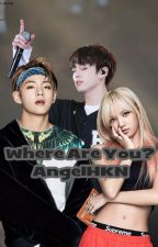Where Are You? || Taekook by AngelHKN