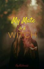 MY MATE IS A WITCH by Redrose12_