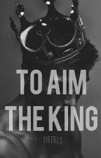 TO AIM THE KING by noir13