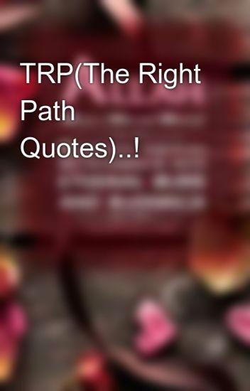 Trpthe Right Path Quotes Hirsha Ul âqsa Wattpad