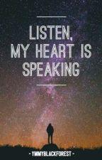 Listen, My Heart Is Speaking by ymmyblackforest