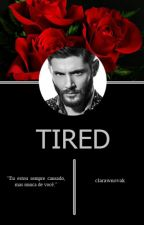 Tired | Destiel ✔ by clarawnovak
