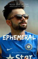 Ephemeral   Virat Kohli [Completed] by WillowAshMaple
