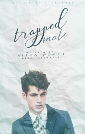 Trapped Mate • Book two of the Mated duology by Alpha_women