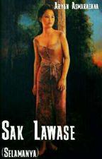 Sak Lawase (Selamanya)  by AryanAsmara