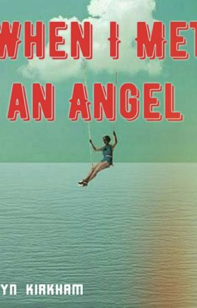 When I Met an Angel  by zicomonkey