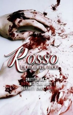 ROSSO [ Dritter Akt ] ✓ by peniku