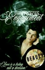 The Forced Engagement #Wattys2017 by itsmycrown_mykingdom