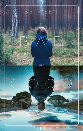 Between Bad and Good by Loveordie0000