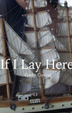 If I Lay Here by inexorables