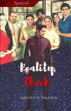 Reality Check ✔ by SpriyaS