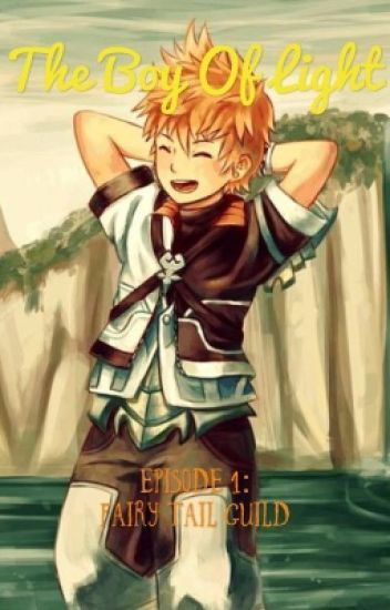 The Boy of Light Episode 1: Fairy Tail Guild - Kirito