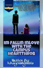 I Fallin' Inlove With The Campus Hearthrob♡  by kikayevamgelista