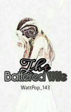 The Battered Wife by WattPop_143