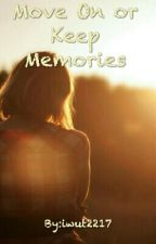 Move On or Keep Memories by iwut2217