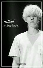 [i.] Adkel ; chanbaek by -Byunn4-