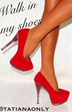 walk in my shoes (1D fanfic) by tatianaonly