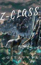 Into the Zombie's World : Z-class by GitaYuta