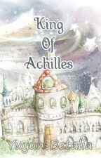 King Of Achilles by NnEvangellyn