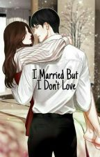 I Married But I Don't Love (REVISI) by FitriNurOkta