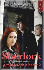 Sherlock: A mind with a heart 2 (Watty's 2017) by AnitaDoyle1995