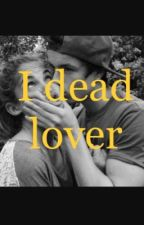 I dead lover  by emmy2lb