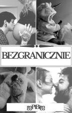 Bezgranicznie /✔ by OtherMan16