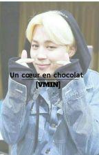 Un Coeur En Chocolat [VMIN] by Emma_Crvllr