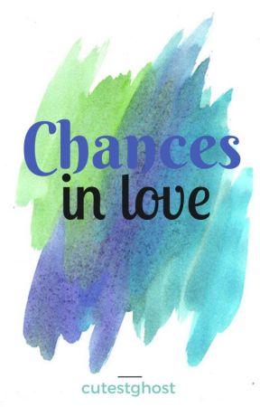 Chances In Love by cutestghost