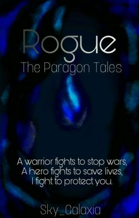 Rogue: The Paragon Tales by Sky_Galaxia