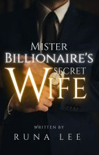 Mister Billionaire's Secret Wife [COMPLETE] [Revise ONGOING!] by leexhian