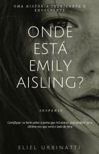 Onde Está Emily Aisling? by ElielUrbinatti9